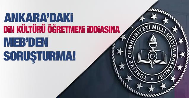 Ankara'da din kültürü öğretmenin Alevi öğrencileri hedef aldığı iddiasına soruşturma!