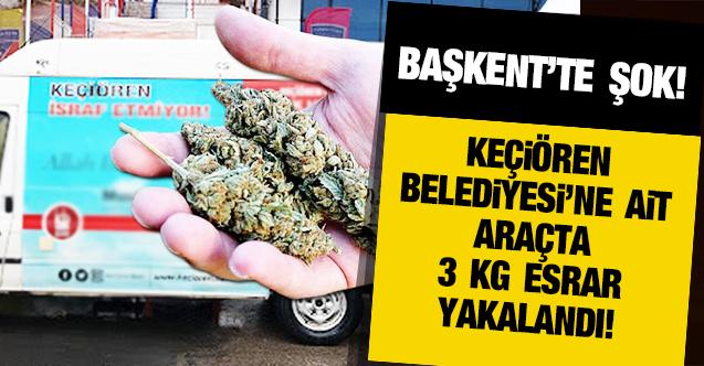 Ankara'da şok eden olay: Narkotik, Keçiören Belediyesi'ne ait araçta 3 kilo esrar yakaladı