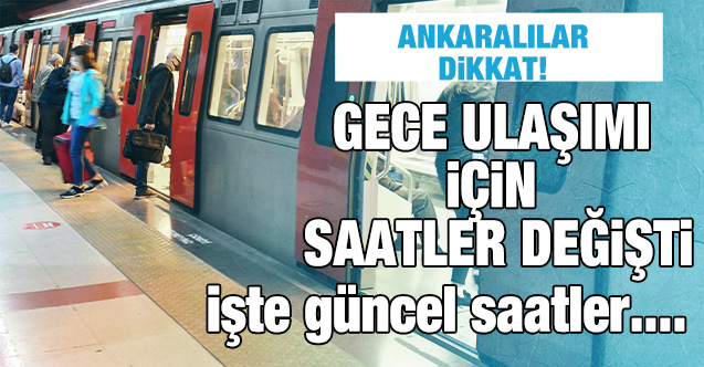 Ankaralılar dikkat: Başkent'te gece ulaşımına saat ayarı!