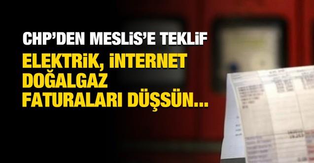 CHP faturaların düşmesi için Meclis'e teklif sundu!