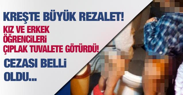 Kreşte kız ve erkek çocukları birlikte çıplak tuvalete götürdüler cezası belli oldu!