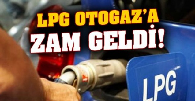 LPG'li araç sahiplerine kötü haber! Otogaza zam bugün başladı
