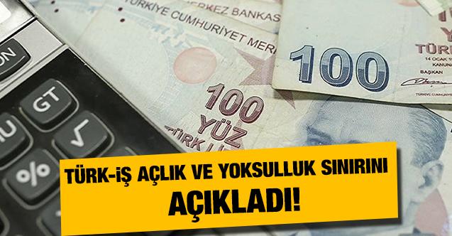 Türk-İş, açlık ve yoksulluk sınırını açıkladı!